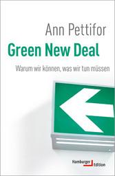 Green New Deal Warum wir können, was wir tun müssen