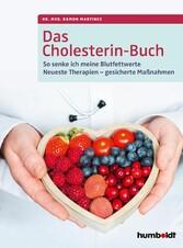 Das Cholesterin-Buch So senke ich meine Blutfettwerte. Neueste Therapien - gesicherte Maßnahmen