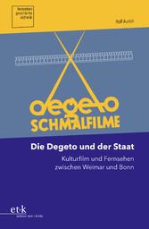 Die Degeto und der Staat Kulturfilm und Fernsehen zwischen Weimar und Bonn