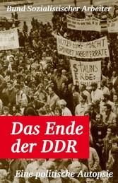 Das Ende der DDR Eine politische Autopsie