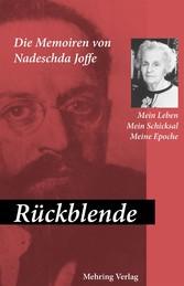 Rückblende Mein Leben, mein Schicksal, meine Epoche - Die Memoiren von Nadeschda A. Joffe