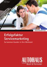 Praxishandbuch Servicemarketing - So kommen Kunden in die Werkstatt