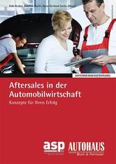 Aftersales in der Automobilwirtschaft - Konzepte für Ihren Erfolg
