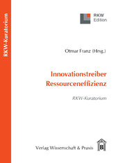 Innovationstreiber Ressourceneffizienz. RKW-Kuratorium.