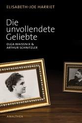 Die unvollendete Geliebte & Arthur Schnitzler