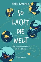 So lacht die Welt Eine humorvolle Reise um den Globus