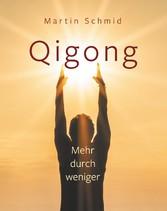 Qigong Mehr durch weniger