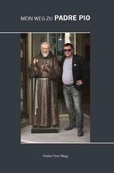 Mein Weg zu Padre Pio