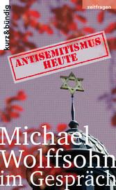 ANTISEMITISMUS HEUTE Michael Wolffsohn im Gespräch
