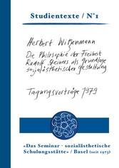 Die Philosophie der Freiheit Rudolf Steiners als Grundlage sozialästhetischer Gestaltung Tagungsberichte 1979