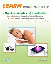 Learn while you sleep. Quickly, simply and effectively. Learn languages through subliminal learning. Learn foreign languages without an accent. Learn texts and vocabulary without swotting.