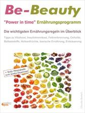 Be-Beauty 'Power in time' Ernährungsprogramm. Die wichtigsten Ernährungsregeln im Überblick. Tipps zu Vitalkost, Insulintrennkost, Fettverbrennung, Cellulite, Ballaststoffe, Hülsenfrüchte, basische Ernährung.
