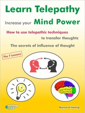 Learn Telepathy - increase your Mind Power How to use telepathic techniques to transfer thoughts. The secrets of influence of thought. The 7 lessons