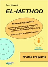 EL-Method Overcoming shyness, fear of public speaking, insecurity, low self-esteem, stage fright, excessive facial blushing and any other social anxiety disorder.