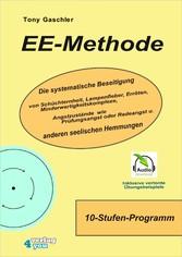 EE-Methode Die systematische Beseitigung von Schüchternheit, Lampenfieber, Erröten, Minderwertigkeitskomplexe, Angstzustände wie Prüfungsangst oder Redeangst und anderen seelischen Hemmungen