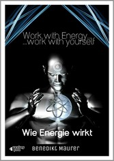 Work with Energy ...work with yourself Wie Energie wirkt