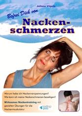 Befrei Dich von Nackenschmerzen Warum habe ich Nackenverspannungen? Wie kann ich meine Nackenschmerzen beseitigen? Wirksames Nackentraining mit gezielten Übungen für die Nackenmuskulatur.