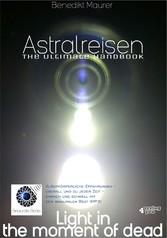 Astralreisen - THE ULTIMATE HANDBOOK Außerkörperliche Erfahrungen - überall und zu jeder Zeit - einfach und schnell mit dem binauralen Beat (MP3)