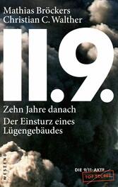 11.9. - zehn Jahre danach Der Einsturz eines Lügengebäudes