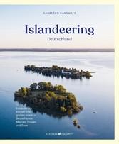 Islandeering Deutschland Entdecke die kleinen und großen Inseln in Deutschlands Meeren, Flüssen und Seen