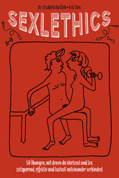 Sexlethics 50 Übungen, mit denen du Workout und Sex zeitsparend, effektiv und lustvoll miteinander verbindest