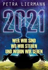 2021 Wer wir sind, wo wir stehen und wohin wir gehen