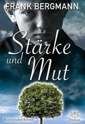 Stärke und Mut Biografischer Roman
