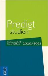 Predigtstudien 2020/2021 - 1. Halbband Perikopenreihe III