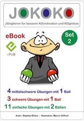 JOKOKO-Set 2 JOnglieren für bessere KOordination und KOgnition, 4 mittelschwere Übungen mit 1 Ball, 3 schwere Übungen mit 1 Ball und 11 einfache Übungen mit 2 Bällen