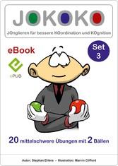 JOKOKO-Set 3 JOnglieren für bessere KOordination und KOgnition, 20 mittelschwere Übungen mit 2 Bällen