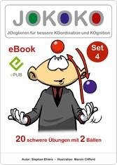 JOKOKO-Set 4 JOnglieren für bessere KOordination und KOgnition, 20 schwere Übungen mit 2 Bällen