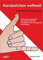 Handzeichen weltweit und ihre Bedeutung Ursprung und Erklärung der gebräuchlichsten Handsignale und Handgesten international