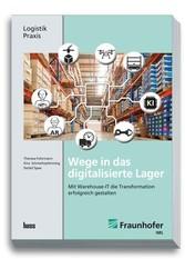 Wege in das digitalisierte Lager Mit Warehouse-IT die digitale Transformation des Lagers erfolgreich gestalten