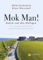 Mok Man! Kultur auf den Halligen - Die außergewöhnlichste Konzertreihe Deutschlands