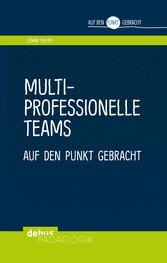 Multiprofessionelle Teams auf den Punkt gebracht
