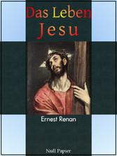Das Leben Jesu Vollständige Ausgabe