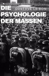 Die Psychologie der Massen Komplettausgabe