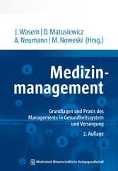 Medizinmanagement Grundlagen und Praxis des Managements in Gesundheitssystem und Versorgung