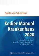 Kodier-Manual Krankenhaus 2020 Richtig kodieren nach ICD-10-GM. Unter Mitarbeit von Nicola Breithaupt, Andrea Bleil und Valerie Wittmann