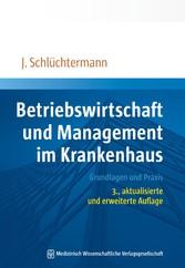 Betriebswirtschaft und Management im Krankenhaus Grundlagen und Praxis. 3., aktualisierte und erweiterte Auflage