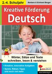 Kreative Lernförderung im Fach Deutsch Wörter, Sätze und Texte schreiben, lesen und verstehen