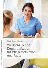 Wertschätzende Kommunikation für Pflegefachkräfte und Ärzte
