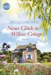 Neues Glück in Willow Cottage Liebesroman
