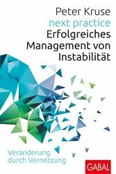 next practice Erfolgreiches Management von Instabilität. Veränderung durch Vernetzung
