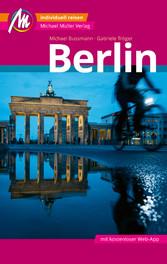 Berlin MM-City Reiseführer Michael Müller Verlag Individuell reisen mit vielen praktischen Tipps und Web-App mmtravel.com