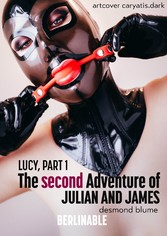 The Second Adventure of Julian and James - Lucy, Part 1 A Tale of Two Male Doms and a Brat