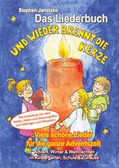Und wieder brennt die Kerze - Viele schöne Lieder für die ganze Adventszeit Das Liederbuch mit allen Texten, Noten und Gitarrengriffen zum Mitsingen und Mitspielen