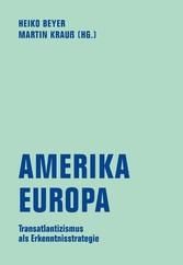 Amerika - Europa Transatlantizismus als Erkenntnisstrategie
