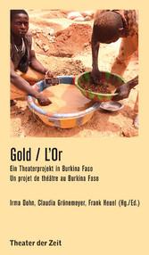 Gold L'Or Ein Theaterprojekt in Burkina Faso | Un projet de théâtre au Burkina Faso