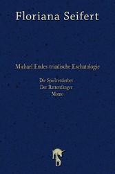 Michael Endes triadische Eschatologie Die Spielverderber, Der Rattenfänger. Momo